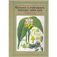 Užitkové a pamětihodné rostliny cizích zemí - František Polívka