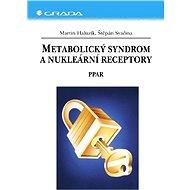 Metabolický syndrom a nukleární receptory - Martin Haluzík, Štěpán Svačina
