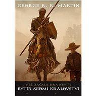 Rytíř Sedmi království - George R.R. Martin