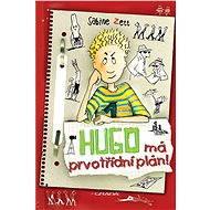 Hugo má prvotřídní plán! - Sabine Zett, Ute Krause