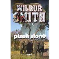 Píseň slonů - Wilbur Smith
