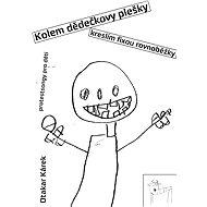Kolem dědečkovy plešky kreslím fixou rovnoběžky - Otakar Kárek