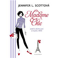 Madame Chic - Jennifer L. Scottová