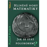 Hliněné nohy matematiky - Rudolf Polách