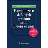 Harmonizace daňových systémů zemí Evropské unie - Danuše Nerudová