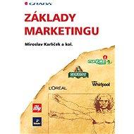 Základy marketingu - Miroslav Karlíček, kolektiv a