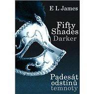 Fifty Shades Darker - Padesát odstínů temnoty - E L James