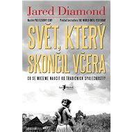 Svět, který skončil včera - Jared Diamond