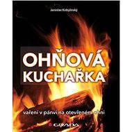 Ohňová kuchařka - Jaroslav Kobylinský