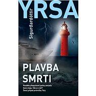 Plavba smrti - Yrsa Sigurdardottir