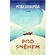 Pod sněhem - Petra Soukupová