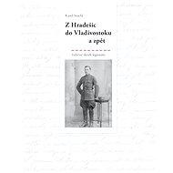 Z Hradešic do Vladivostoku a zpět - Karel Stuchl