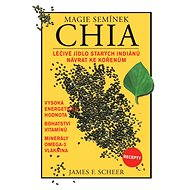 Magie semínek Chia - James F. Sheer