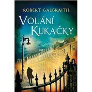 Volání Kukačky - Robert Galbraith (pseudonym J. K. Rowlingové)