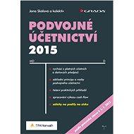 Podvojné účetnictví 2015 - Jana Skálová, kolektiv a