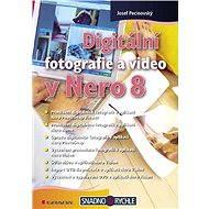 Digitální fotografie a video v Nero 8 - Josef Pecinovský