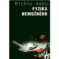Fyzika nemožného - Michio Kaku
