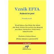 Vznik EFTA - Hynek Fajmon, Pavel Hnát, Petr Adrián, Petr Mach, Victoria Curzon
