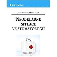 Neodkladné situace ve stomatologii - Jindřich Pazdera, Oldřich Marek