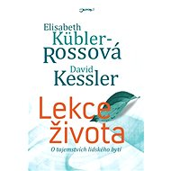 Lekce života - Elizabeth Kübler-Ross, David Kessler