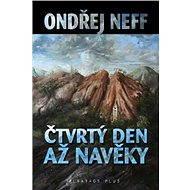 Čtvrtý den až na věky - Ondřej Neff