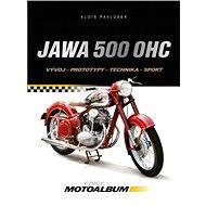 Jawa 500 OHC - Elektronická kniha - Alois Pavlůsek