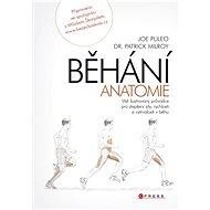 Běhání - anatomie - Joe Puleo, Patrick Milroy