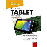 Tablet pro úplné začátečníky - Martin Herodek