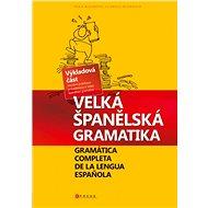 Velká španělská gramatika - Ludmila Mlýnková, Olga Macíková