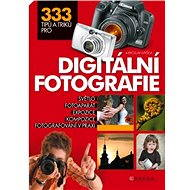333 tipů a triků pro digitální fotografii - Miroslav Myška
