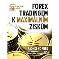 ForeX tradingem k maximálním ziskům - Raghee Horner