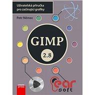 GIMP 2.8 - Uživatelská příručka pro začínající grafiky - Petr Němec