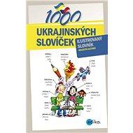 1000 ukrajinských slovíček - Aleš Čuma, Halyna Myronova, Monika Ševečková, Olga Lytvynyuk, Oxana Gazdošová, Petr Kalina