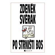 Po strništi bos [E-kniha] - Zdeněk Svěrák