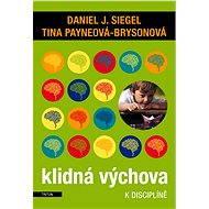 Klidná výchova - Daniel J. Siegel, Tina Payneová-Brysonová