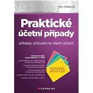 Praktické účetní případy 2015 - Věra Rubáková