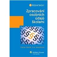 Zpracování osobních údajů školami - Václav Bartík, Eva Janečková