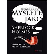Myslete jako Sherlock Holmes - Antonio García Martínez