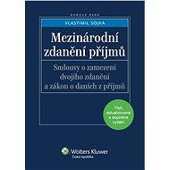 Mezinárodní zdanění příjmů: Smlouvy o zamezení dvojího zdanění a zákon o daních z příjmů - Vlastimil Sojka
