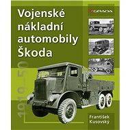 Vojenské nákladní automobily Škoda - František Kusovský