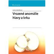 Vrozené anomálie hlavy a krku - Janka Jakubíková