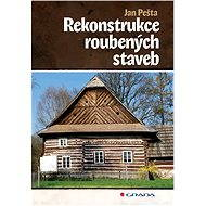 Rekonstrukce roubených staveb - Jan Pešta
