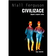 Civilizace - Niall Ferguson