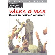 Válka o Irák - Michal Kubal, František Šulc, Barbora Šámalová