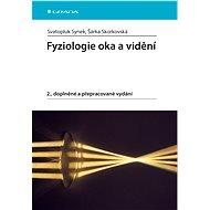 Fyziologie oka a vidění - Svatopluk Synek, Šárka Skorkovská