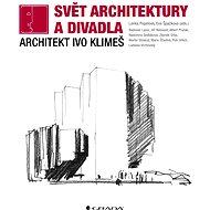 Svět architektury a divadla - Lenka Popelová, Eva Špačková