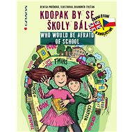 Kdopak by se školy bál/Who Would Be Afraid of School - Denisa Prošková, Drahomír Trsťan