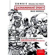 Zombie: Příručka pro přežití - Max Brooks