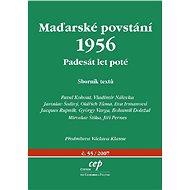 Maďarské povstání 1956: Padesát let poté - Karel Bláha, Vladimír Nálevka, Jaroslav Šedivý, Oldřich Tůma, Eva Irmanová