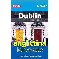 Dublin + česko-anglická konverzace za výhodnou cenu - Elektronická kniha ze série Inspirace na cesty, Lingea